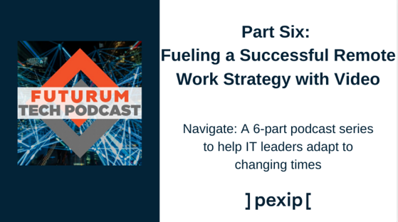Fueling a Successful Remote Work Strategy with Video