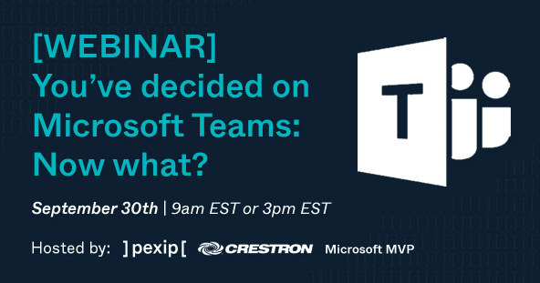 You've decided on Microsoft Teams – Now what?